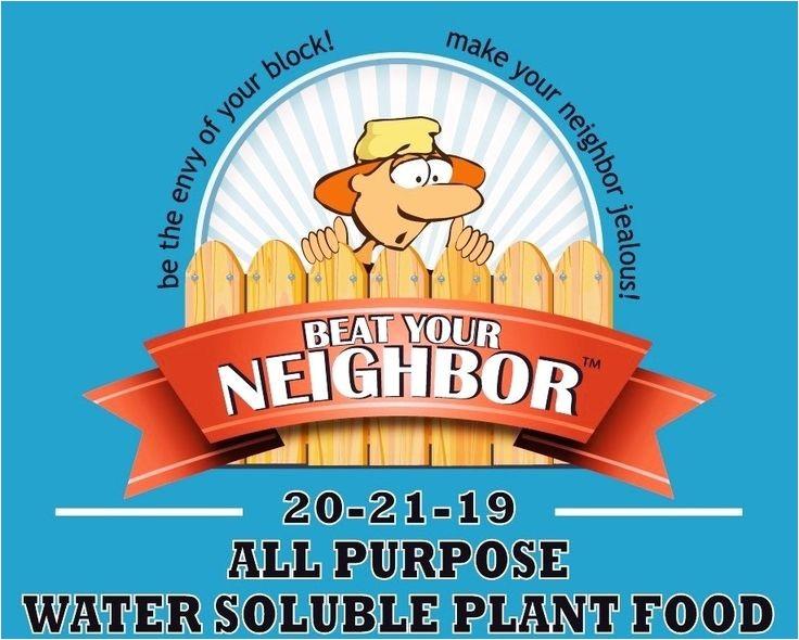 Beat Your Neighbor All Purpose Fertilizer All Purpose Water soluble Fertilizer Www Beatyourneighbor