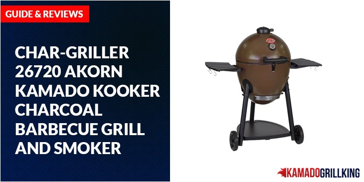 char griller 26720 akorn kamado kooker charcoal barbecue grill and smoker review