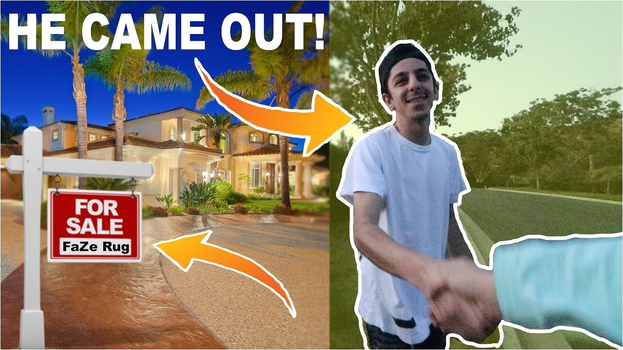 i put faze rug s house up for sale he came out