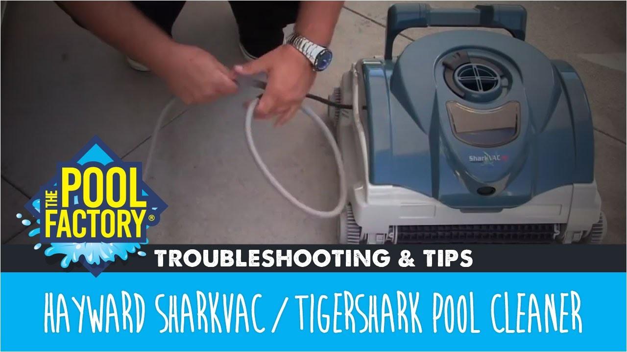 hayward sharkvac tigershark pool cleaner troubleshooting tips