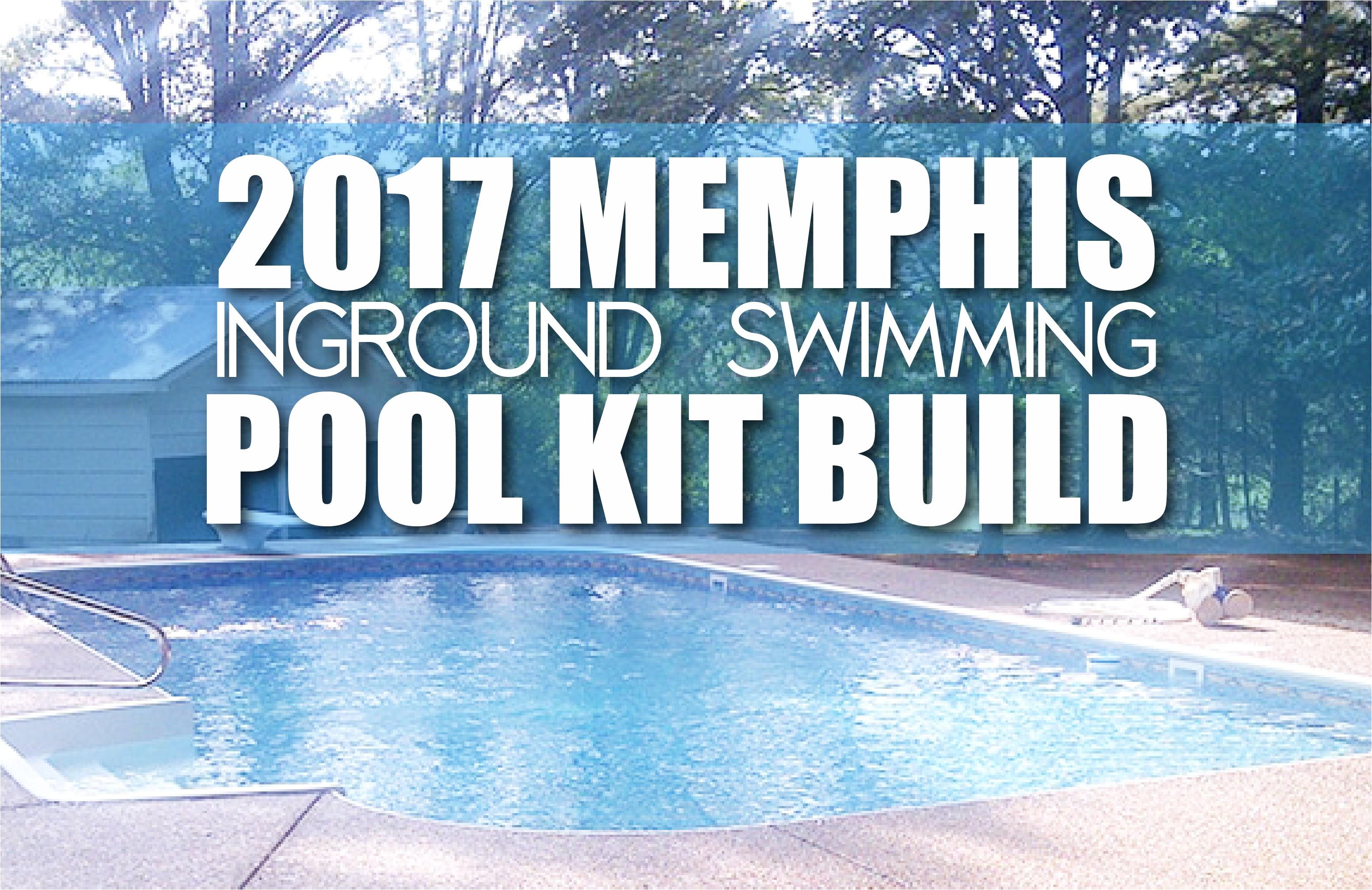 2017 memphis pool kit build 01 png