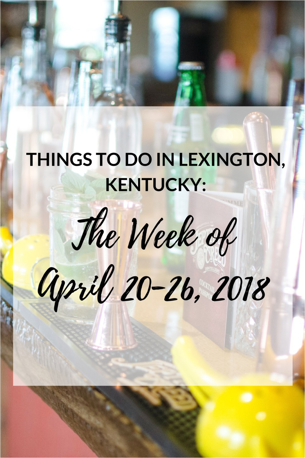 things to do in lexington kentucky the week of april 20 26 2018