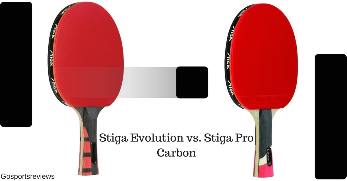 Stiga Evolution Vs Pro Carbon Stiga Evolution Vs Stiga Pro Carbon which One is the