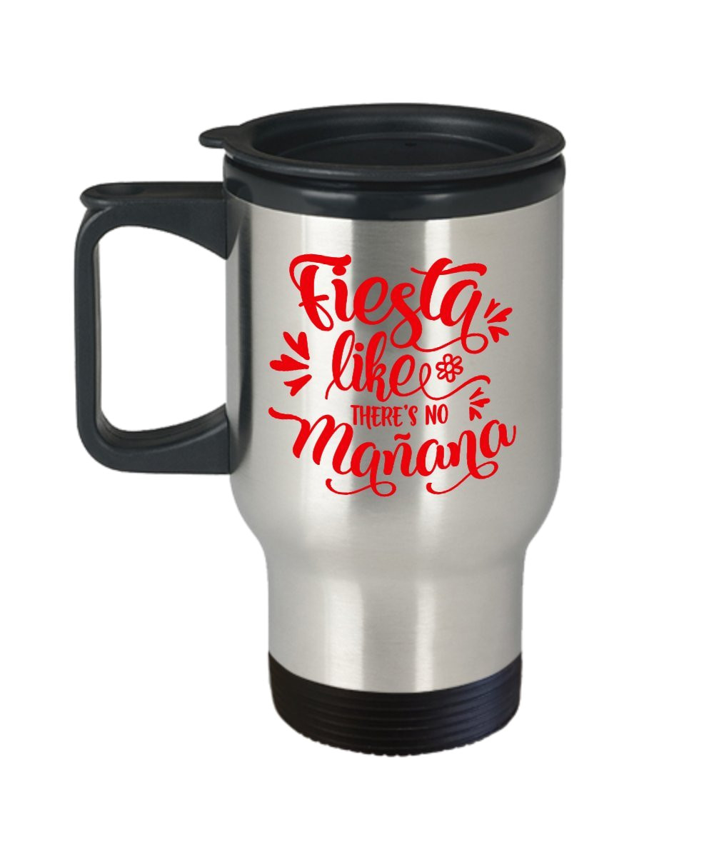 party travel mug gift fiesta like there s no manana insulated cup amazon ca home kitchen