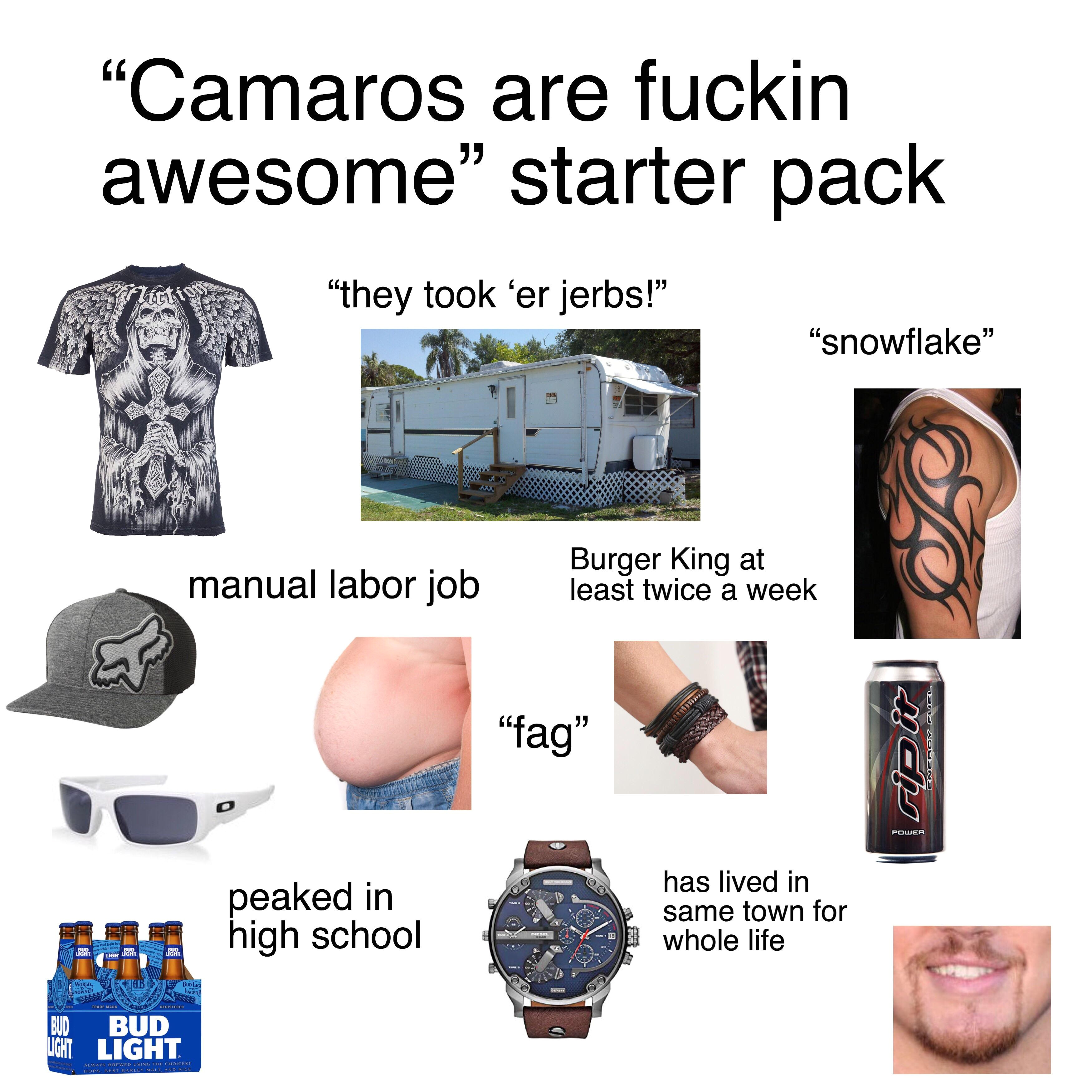 camaros are fuckin awesome starter pack