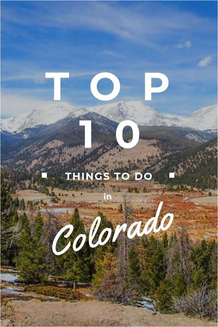 planning on visiting colorado soon visit the go4travel blog for the top 10 things to do in colorado usa travel wanderlust explore adventure