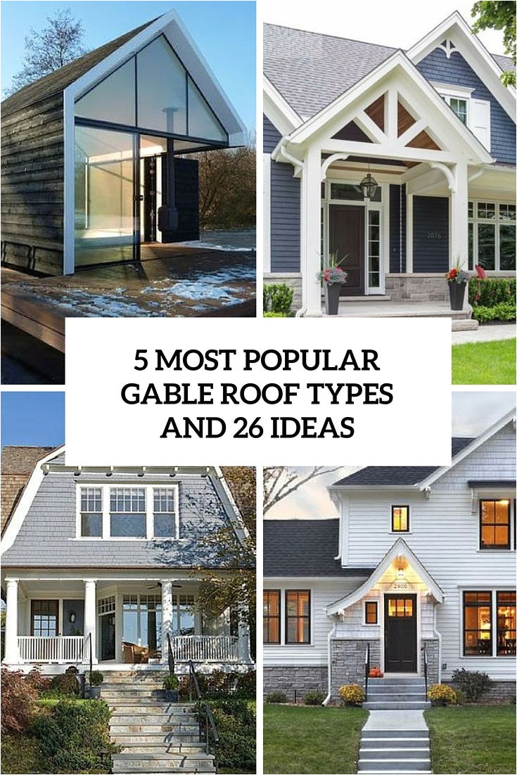 5 most popular gable roof types and 26 ideas cover