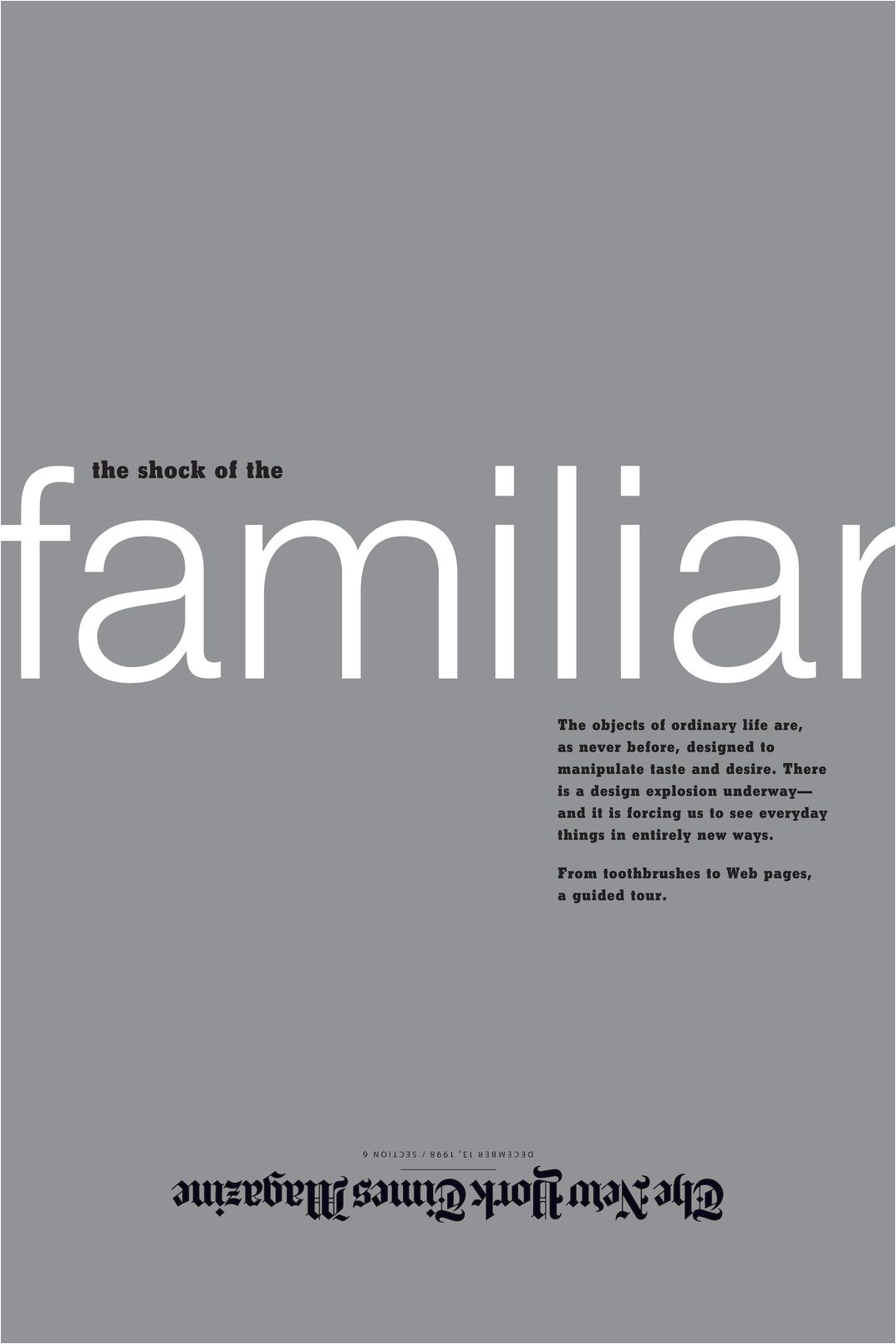 the shock of the familiar a cover design for the new york times magazine that examines how design is inherent in all objects yet is often invisible to the