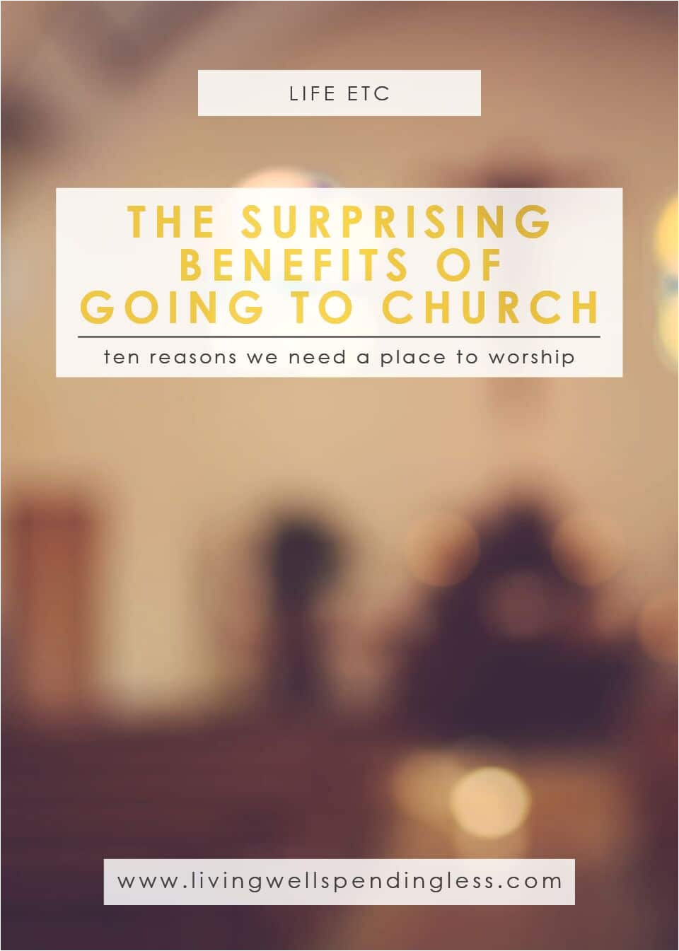 the surprising benefits of going to church ten reasons we need a place to worship