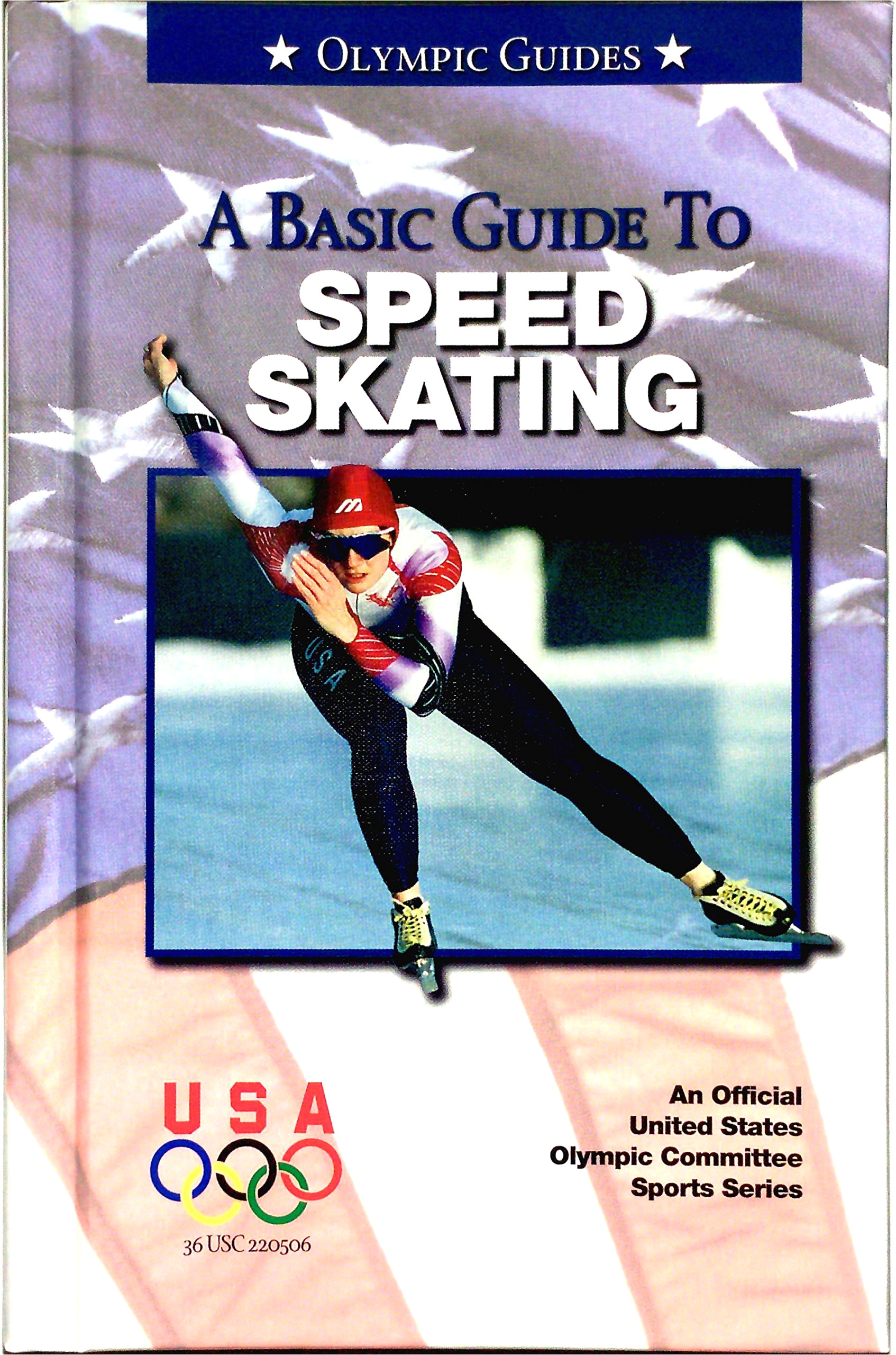 a basic guide to speed skating olympic guides u s olympic committee 9780836831054 amazon com books