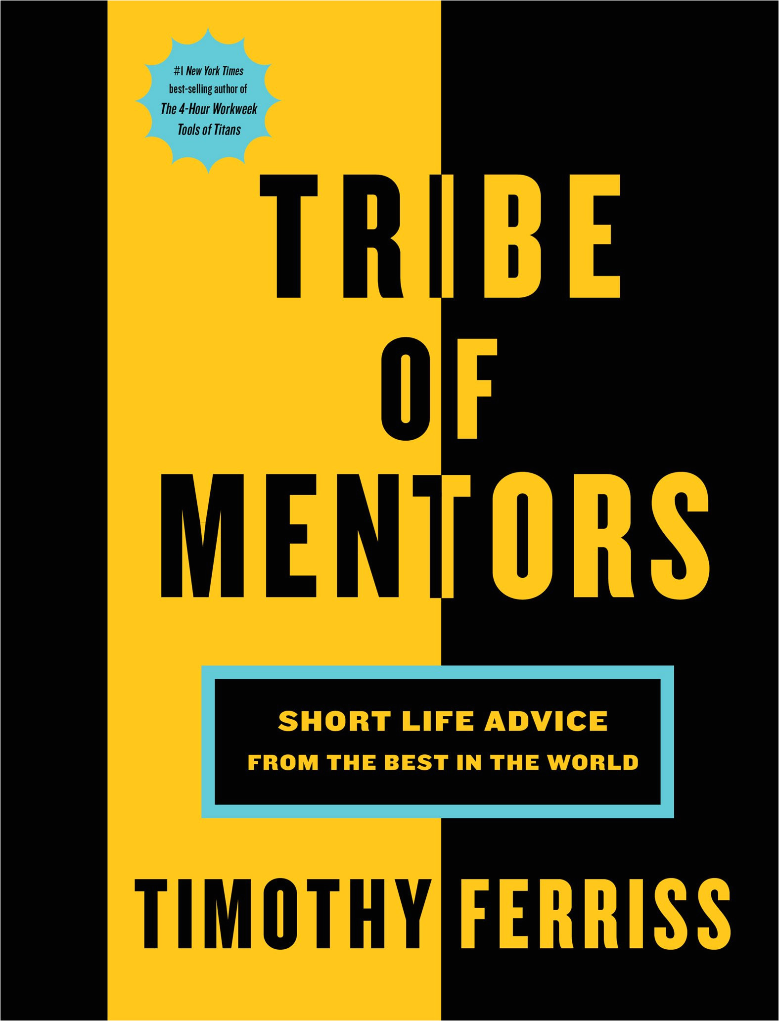 tribe of mentors short life advice from the best in the world tim ferriss 9781328994967 amazon com books