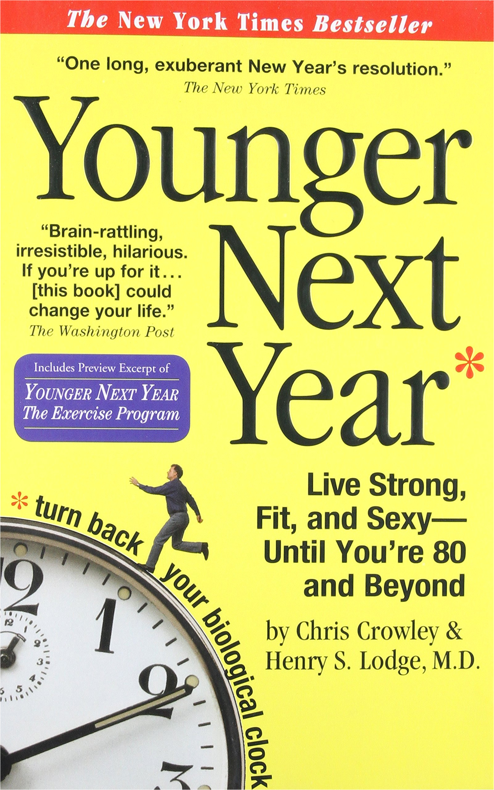 younger next year live strong fit and sexy until you re 80 and beyond chris crowley henry s lodge 0019628147738 amazon com books