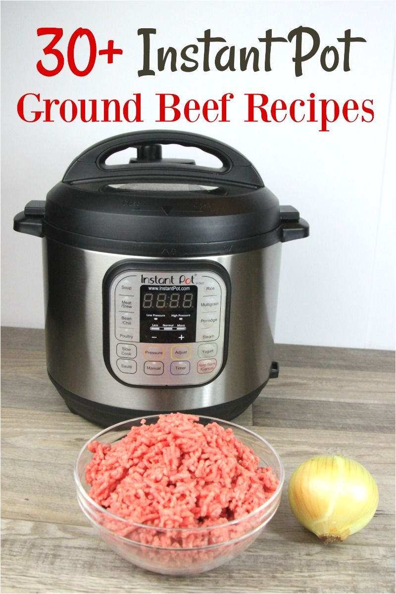 this is the best list of 30 instant pot ground beef recipes there s so