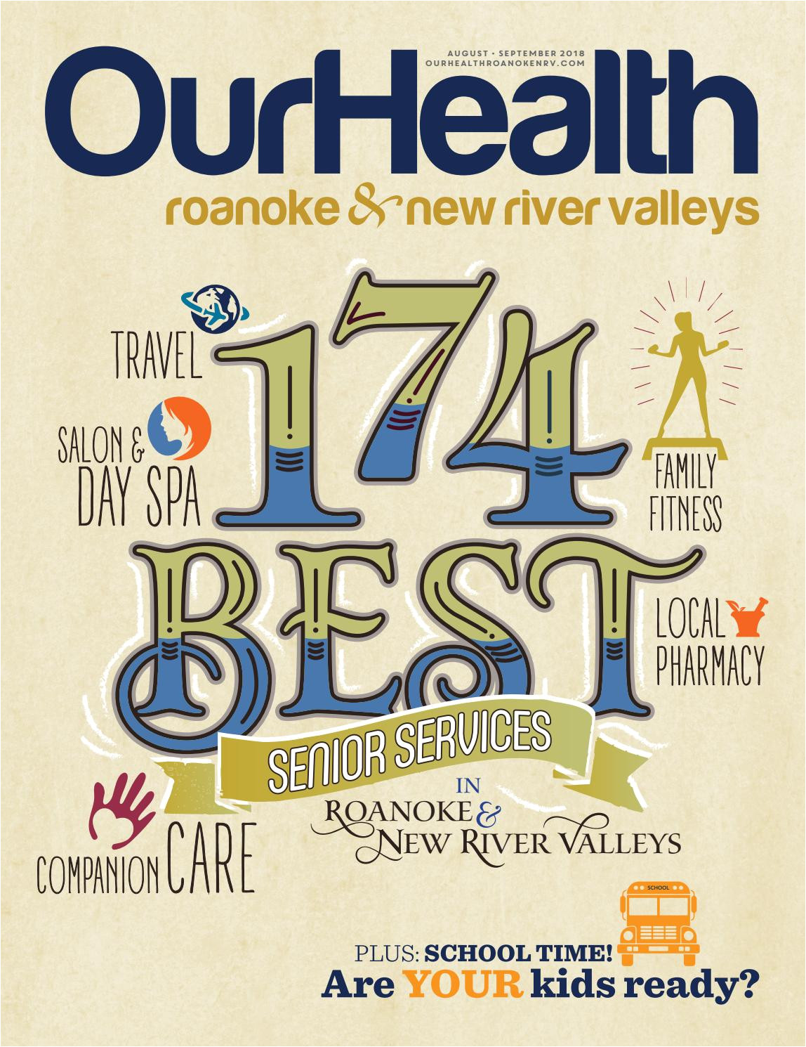 ourhealth roanoke new river valleys aug sept 2018 by ourhealth magazine issuu