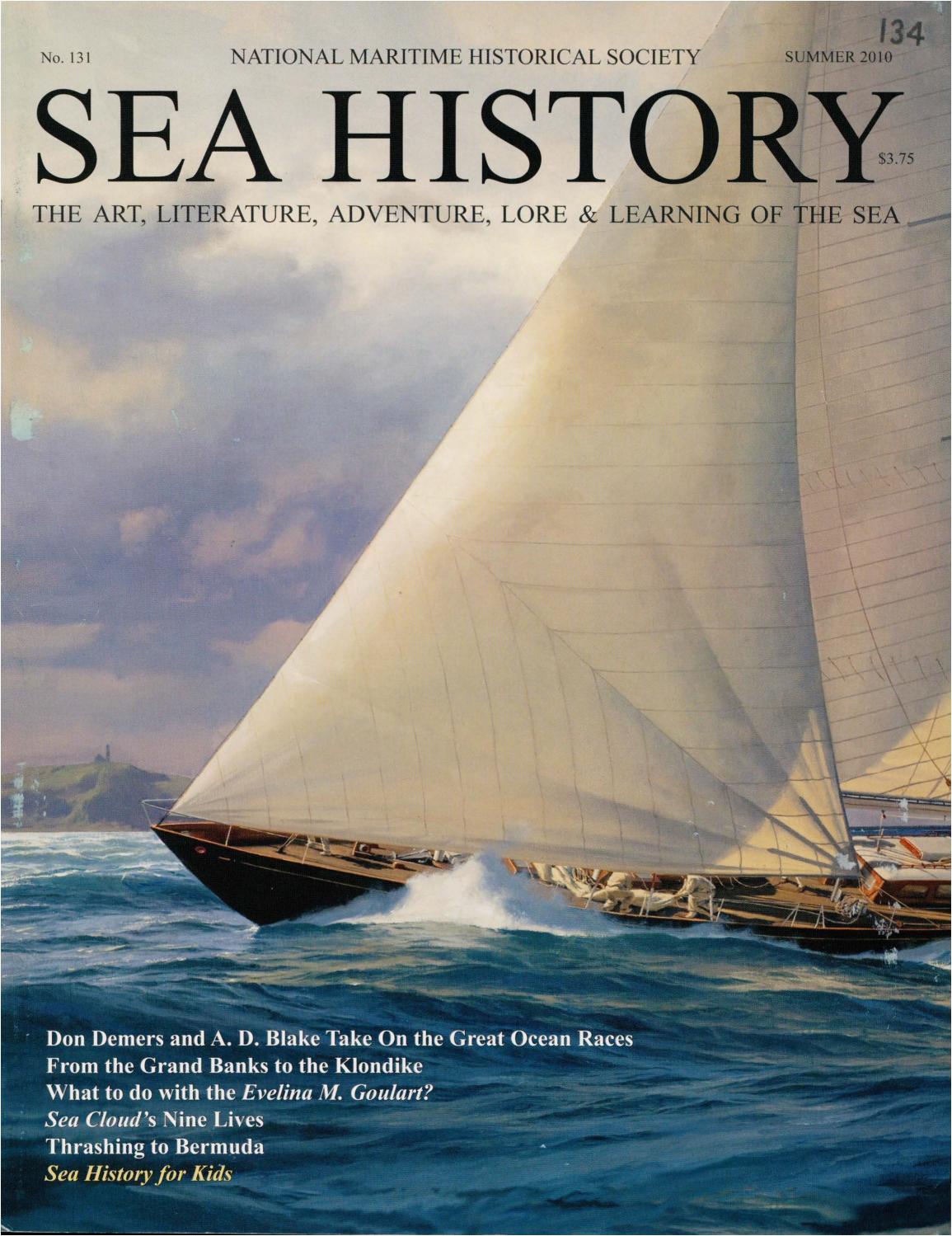 sea history 131 summer 2010 by national maritime historical society sea history magazine issuu