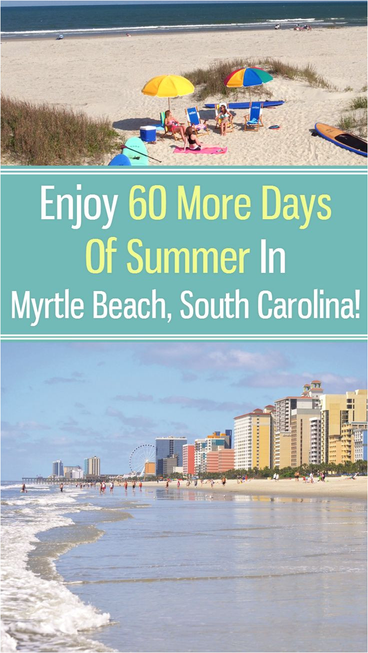 fall is a great time to visit myrtle beach because you can enjoy 60 more days
