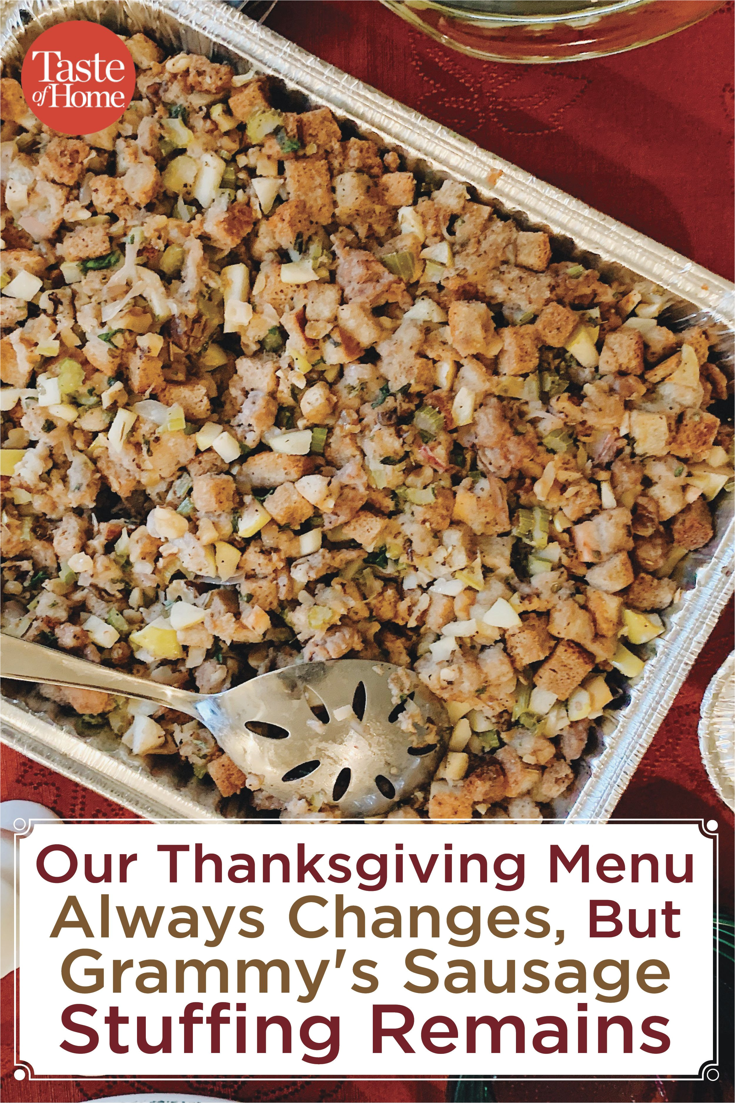 our thanksgiving menu always changes but grammy s sausage stuffing remains