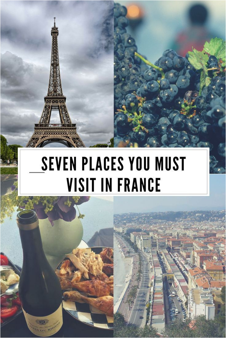 seven places you must visit in france including paris brittany nice cannes