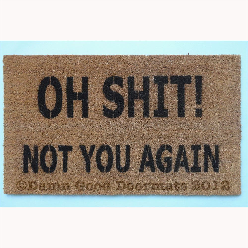 oh shit not you again funny rude doormat novelty 50 00 via etsy