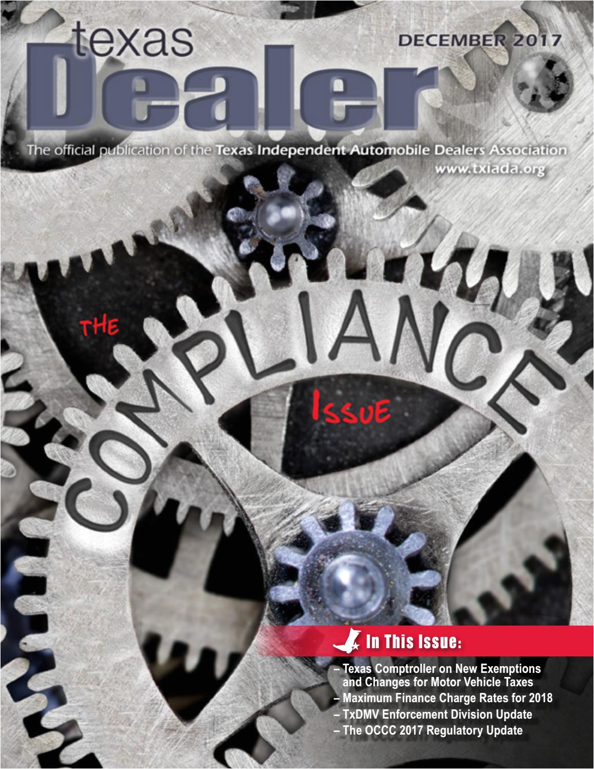 texas dealer december 2017 by texas independent auto dealers association issuu