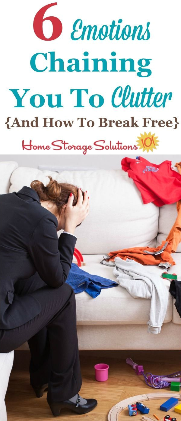 clutter busters 6 emotions chaining you to clutter how to break free home storage solutionsclutter