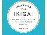 Amazon Japan Gift Card Amazon Com Awakening Your Ikigai How the Japanese Wake Up to Joy