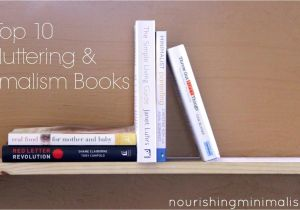 Best Books On Minimalism My top 10 Decluttering and Minimalism Books Nourishing