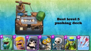 Best Deck for Builders Workshop Clash Royale Best Deck for Level 5 Lvl 5 In arena 6