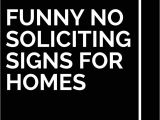 Funny No soliciting Signs for Homes the 25 Best No soliciting Signs Ideas On Pinterest No