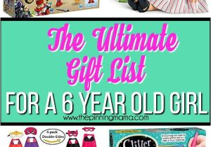 Gift Ideas for 13 Year Old Daughter Australia the Ultimate Gift List for A 6 Year Old Girl the Pinning Mama