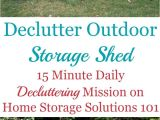 Home Storage solutions 101 Declutter How to Declutter Outdoor Storage Shed In 2018 Declutter 365