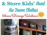 Home Storage solutions 101 Pantry Hand Me Down Kids Clothes Storage Ideas organizing Tips Home