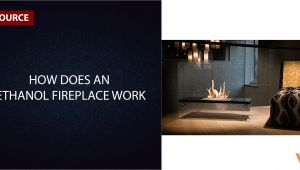 How Does An Ethanol Fireplace Work Resource Archives Ventless Fireplace Review