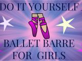 Portable Ballet Barre Diy Diy Ballet Barre Youtube