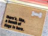 Theres Like A Bunch Of Dogs In Here Doormat the original there 39 S Like A Bunch Of Dogs In Here