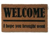You Better Have Tacos Doormat Weed Lovers Welcome I Hope You Brought Weeda Pot Marijuana Etsy