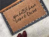 You Better Have Tacos Doormat Wine Tacos Doormat Doormat Door Mat Doormat Etsy